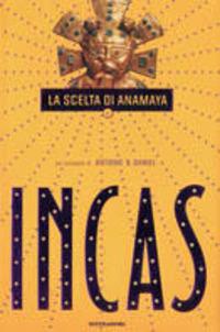 Incas. La scelta di Anamaya