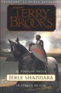 Il viaggio della Jerle Shannara. La strega di Ilse - Brooks Terry - wuz.it