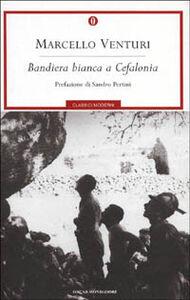 Foto Cover di Bandiera bianca a Cefalonia, Libro di Marcello Venturi, edito da Mondadori