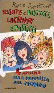 Libro Risate e bisticci, lacrime e pasticci. 4 amiche alla conquista del mondo Rosie Rushton