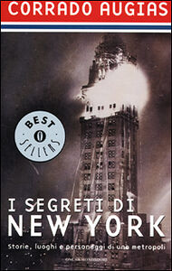 Libro I segreti di New York. Storie, luoghi e personaggi di una metropoli Corrado Augias