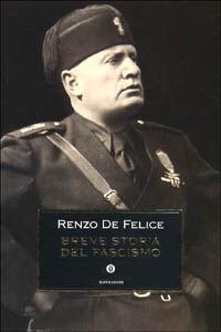 Libro Breve storia del fascismo Renzo De Felice