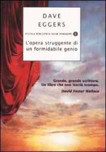 Foto Cover di L' opera struggente di un formidabile genio, Libro di Dave Eggers, edito da Mondadori