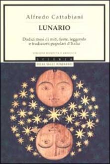 Lunario. Dodici mesi di miti, feste, leggende e tradizioni popolari d'Italia - Alfredo Cattabiani - copertina