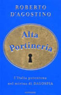 Alta portineria. L'Italia potentona nel mirino di Dagospia - D'Agostino Roberto - wuz.it