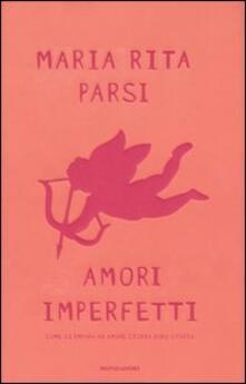 Amori imperfetti. Come si impara ad amare storia dopo storia.pdf