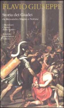 Storia dei Giudei da Alessandro Magno a Nerone - Giuseppe Flavio - copertina