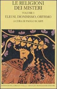 Foto Cover di Le religioni dei misteri. Vol. 1: Eleusi, dionisismo, orfismo., Libro di  edito da Mondadori