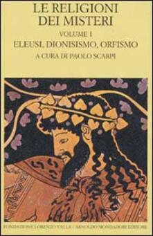 Le religioni dei misteri. Vol. 1: Eleusi, dionisismo, orfismo. - copertina