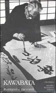 Libro Romanzi e racconti Yasunari Kawabata