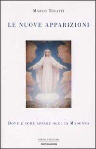 Libro Le nuove apparizioni. Dove e come appare oggi la Madonna Marco Tosatti
