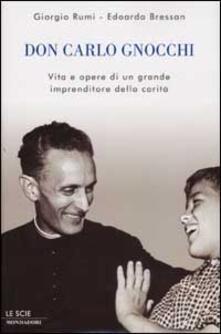 Grandtoureventi.it Don Carlo Gnocchi. Vita e opere di un grande imprenditore della carità Image