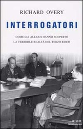 Copertina  Interrogatori : come gli alleati hanno scoperto la terribile realtà del Terzo Reich