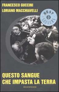 Libro Questo sangue che impasta la terra Francesco Guccini , Loriano Macchiavelli
