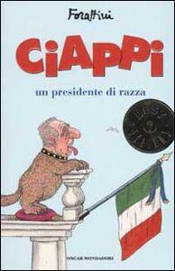 Libro Ciappi. Un presidente di razza Giorgio Forattini