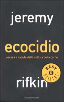 Ecocidio. Ascesa e caduta della cultura della carne - Jeremy Rifkin - copertina