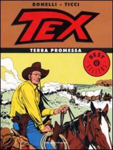 Libro Tex. Terra promessa Gianluigi Bonelli , Giovanni Ticci
