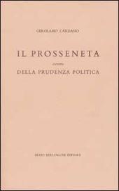Il prosseneta ovvero della prudenza politica. Testo italiano e latino