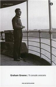 Foto Cover di Il console onorario, Libro di Graham Greene, edito da Mondadori