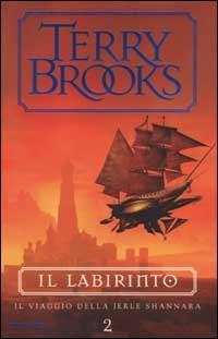 Il viaggio della Jerle Shannara. Il labirinto - Brooks Terry - wuz.it