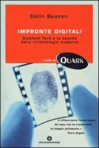 Impronte digitali. Scotland Yard e la nascita della criminologia moderna