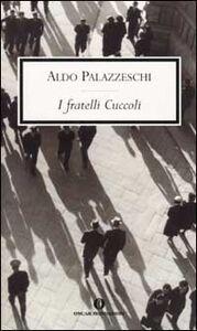 Foto Cover di I fratelli Cuccoli, Libro di Aldo Palazzeschi, edito da Mondadori