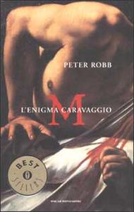 Libro M. L'enigma Caravaggio Peter Robb