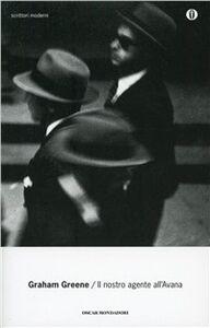 Foto Cover di Il nostro agente all'Avana, Libro di Graham Greene, edito da Mondadori