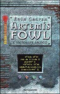 Foto Cover di L' incidente artico. Artemis Fowl, Libro di Eoin Colfer, edito da Mondadori