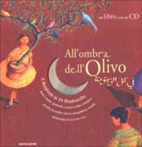 Libro All'ombra dell'olivo. Il Maghreb in 29 filastrocche. Con CD Audio Hafida Favret , Magdeleine Lerasle