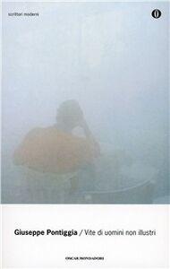 Foto Cover di Vite di uomini non illustri, Libro di Giuseppe Pontiggia, edito da Mondadori
