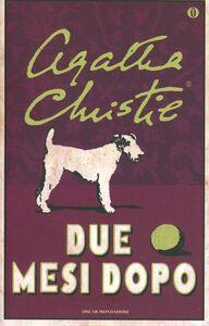 Libro Due mesi dopo Agatha Christie