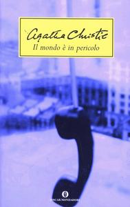 Libro Il mondo è in pericolo Agatha Christie