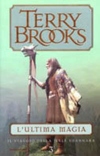 Il viaggio della Jerle Shannara. L'ultima magia - Brooks Terry - wuz.it