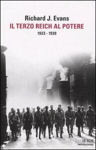 Foto Cover di Il Terzo Reich al potere. 1933-1939, Libro di Richard J. Evans, edito da Mondadori