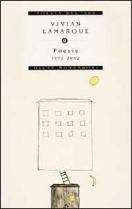 Libro Poesie. 1972-2002 Vivian Lamarque