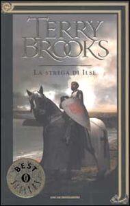 Libro Il viaggio della Jerle Shannara. La strega di Ilse Terry Brooks