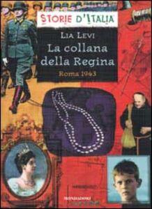 Libro La collana della Regina. Roma 1943 Lia Levi
