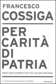 Promoartpalermo.it Per carità di patria. Dodici anni di storia e politica italiana 1992-2003 Image