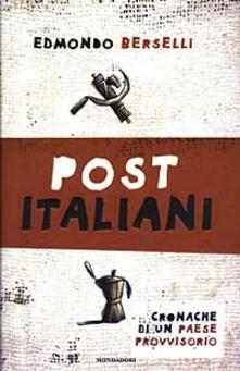 Post italiani. Cronache di un paese provvisorio - Edmondo Berselli - copertina