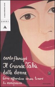 Foto Cover di Il grande tabù delle donne. Come affrontare senza timori la menopausa, Libro di Carlo Flamigni, edito da Mondadori