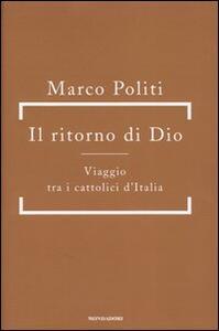 Il ritorno di Dio. Viaggio tra i cattolici d'Italia