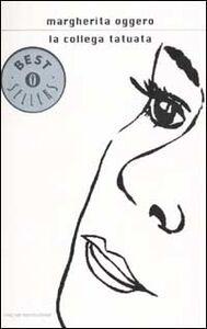 Foto Cover di La collega tatuata, Libro di Margherita Oggero, edito da Mondadori