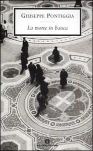 Libro La morte in banca Giuseppe Pontiggia