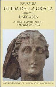 Libro Guida della Grecia. Vol. 8: L'Arcadia. Pausania