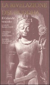 La rivelazione del Buddha. Vol. 2: Il Grande veicolo.