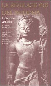 Libro La rivelazione del Buddha. Vol. 2: Il Grande veicolo.