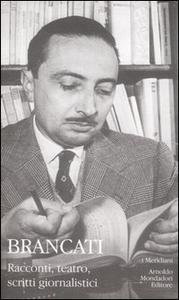 Libro Racconti, teatro, scritti giornalistici Vitaliano Brancati
