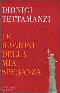 Libro Le ragioni della mia speranza Dionigi Tettamanzi