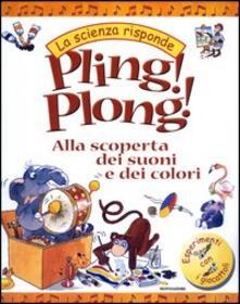 Pling! Plong! Alla scoperta dei suoni e dei colori.pdf